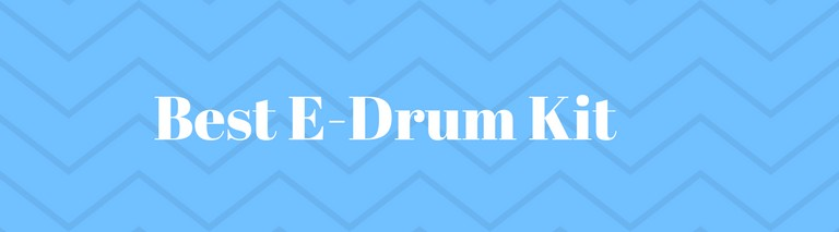 BEST ELECTRONIC DRUM KIT banner