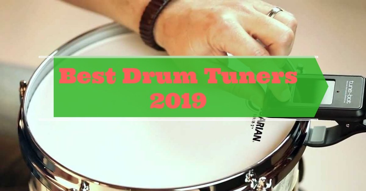 Top 4 Best Drum Tuner [2019] - Top Drum Gear